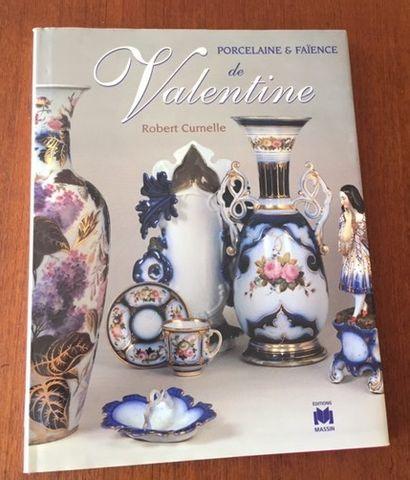 PORCELAINE ET FAIENCE DE VALENTINE. Robert...