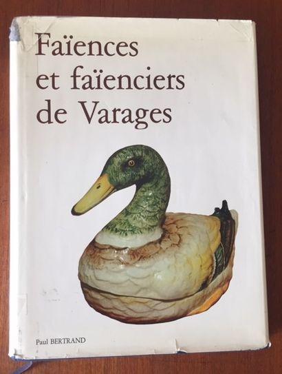 FAIENCES ET FAIENCIERS DE VARAGES. Paul BERTRAND....