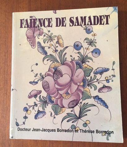 FAIENCE DE SAMADET. BORREDON. 1990 Ouvrage...