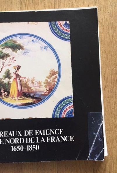 CARREAUX DE FAIENCE DANS LE NORD DE LA FRANCE. 1650/1850. Exposition Musée de Saint...