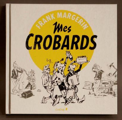 MARGERIN, Frank  Mes Crobards - Ed. Chêne...