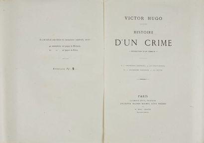 * HUGO (Victor). Histoire d'un crime. Déposition d'un témoin. Paris, Calmann-Lévy,...