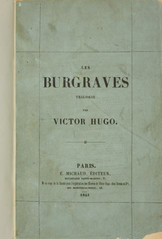 * HUGO (Victor). Les Burgraves. Trilogie. Paris, Michaud, 1843, in-8, 188 pp. -...