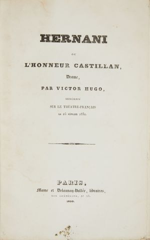 * HUGO (Victor). Hernani ou l'honneur castellan. Drame. Paris, Mame et Delaunay-Vallée,...
