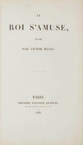 * HUGO (Victor). Le roi s'amuse. Drame. Paris, Renduel,1832, in-8, 4 ff. - xxiii...