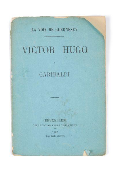 * HUGO (Victor). La voix de Guernesey. Victor Hugo à Garibaldi. Bruxelles, 1867,...