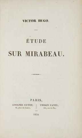 * HUGO (Victor). Etude sur Mirabeau. Paris, Guyot, Urbain Canel, 1834, in-8, 2 ff....