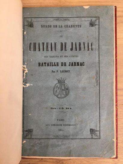 * LACROIX (P.). Bords de la Charente. Le Château de Jarnac, ses barons et ses comtes....