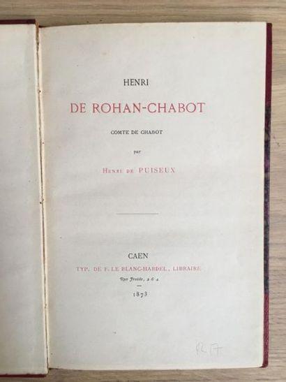 * PUISEUX (Henri de). Henri de Rohan-Chabot, comte de Chabot. Caen, Typ. de Le Blanc-Hardel,...