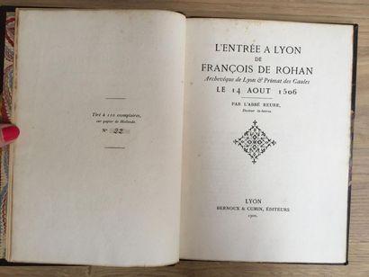 * REURE (abbé). L'entrée à Lyon de François de Rohan, archevêque de Lyon & primat...