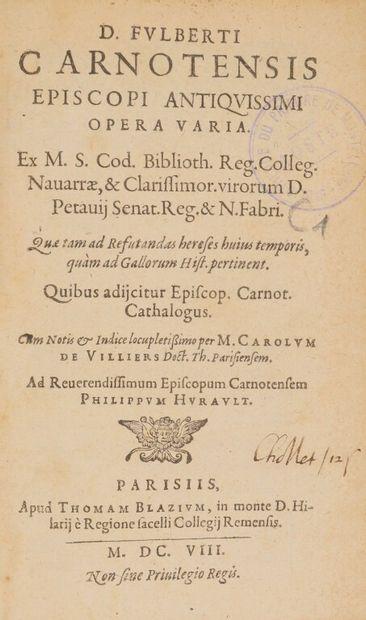 FULBERT DE CHARTRES (saint). D. Fulberti,...