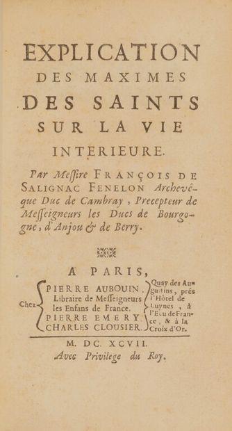 FÉNELON (François de). Explication des maximes...