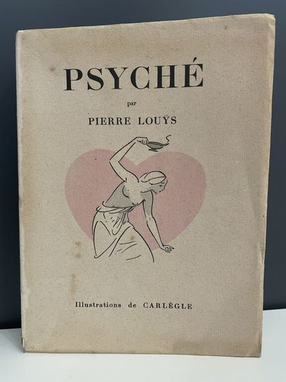 CARLÈGLE. LOUYS (Pierre). Psyché. Suivi de...