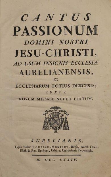 [Orléans]. CANTUS Passionum Domini Nostri...
