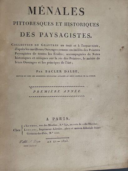 BACLER D'ALBE (L. A. G.). Ménales pittoresques et historiques des paysagistes, collection...