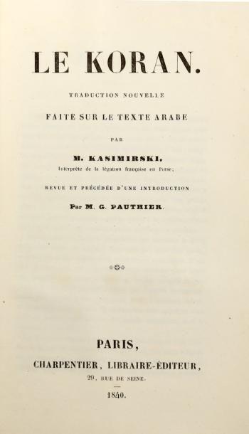 ANONYME Le Koran. Traduction sur le texte arabe par Kasimirski. 1 vol. pt in-8 relié...