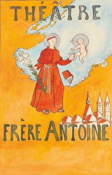 Projet publicité pour le théâtre du frère Antoine de Padoue Encre, aquarelle et...