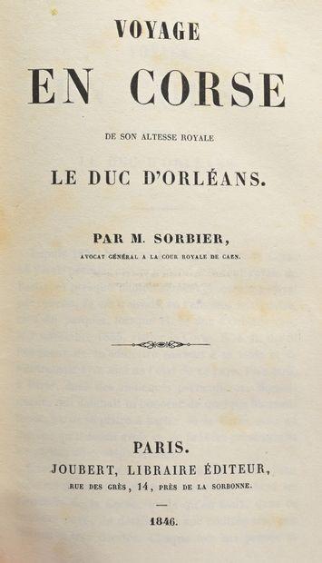 Sorbier, [P. A.]. Voyage en Corse de S. A. R. le duc d'Orléans, par... - Paris :...
