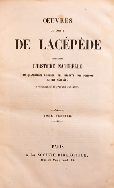 LACEPEDE. Works. Comprising the natural history of oviparous quadrupeds, snakes,...