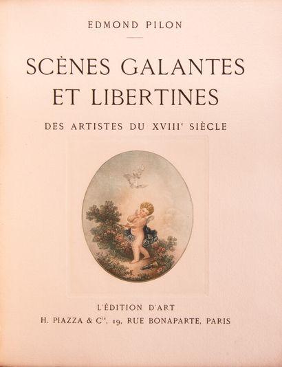 PILON (Edmond). Scènes galantes et libertines des artistes du XVIIIe siècle.  Paris,...