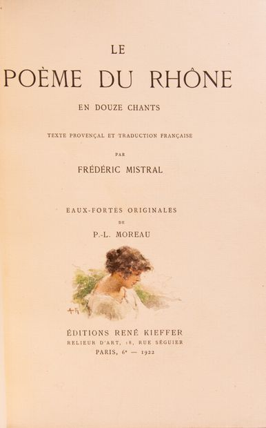 MISTRAL (Frédéric). The Poem of the Rhone in twelve songs. Provençal text and French...