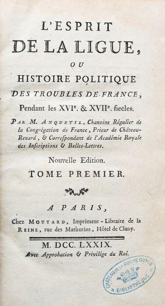 ANQUETIL. L'ESPRIT DE LA LIGUE ou histoire politique des troubles de France pendant...