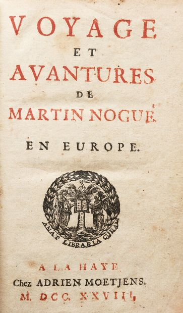 (Anonyme). VOYAGE ET AVANTURES DE MARTIN NOGUE EN EUROPE.  La Haye, chez Adrien...