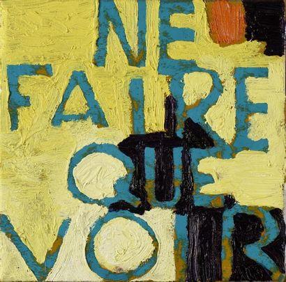 Denis SERRE (né en 1953) Ne faire que voir...