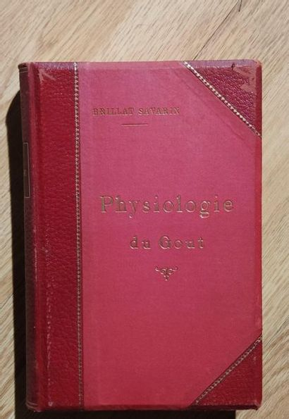 BRILLAT SAVARIN Physiologie du goût 1 volume relié 26 X 18 cm Furne 1864 (couverture...