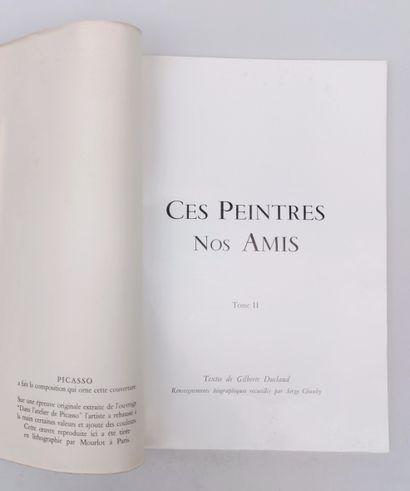 Ces Peintres Nos Amis, Tome II Texte de Gilberte Duclos, couverture ornée d'une...