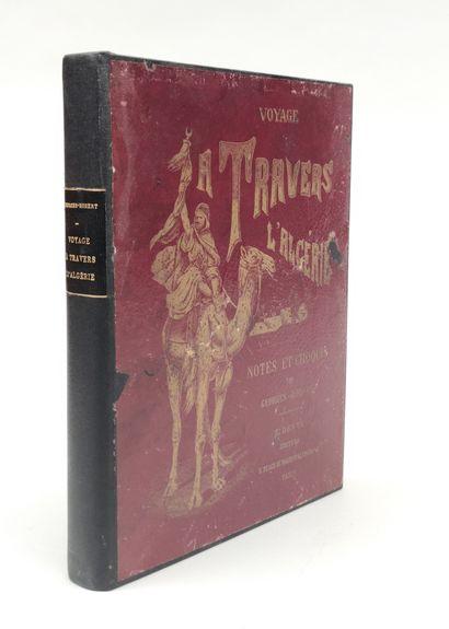 Georges ROBERT Voyage à travers l'Algérie...