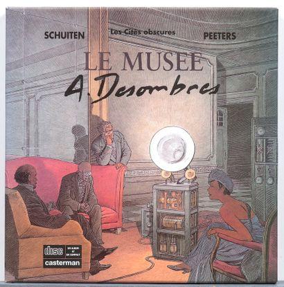 Schuiten : Cités obscures, Le Musée A. Desombres (Ed. Casterman). On y joint L'Horloger...