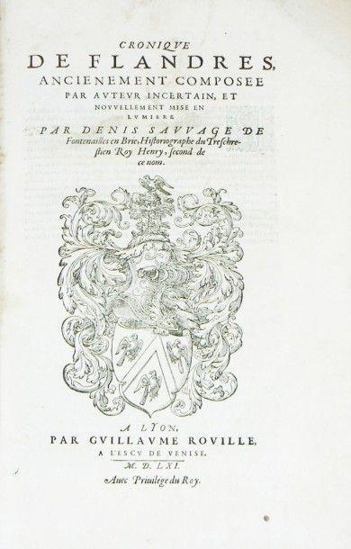 SAUVAGE (Denis) Cronique de Flandres ancienement composée par auteur incertain, et...