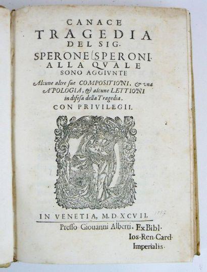 SPERONI (Sperone) Canace Tragedia del Sig. Sperone Speroni alla quale sono Aggiunte...