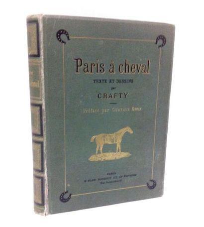 CRAFTY (Victor Gérusez, dit) Paris à Cheval, Texte et dessins par Crafty préface...