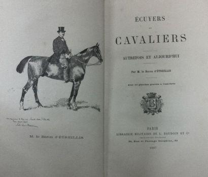 ETREILLIS (Baron d') Ecuyers et Cavalier - Autrefois et Aujourd'hui? Paris, Baudoin...