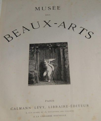 Musée de Beaux-Arts. Paris, Calmann Levy. 1885 (accident à la reliure).