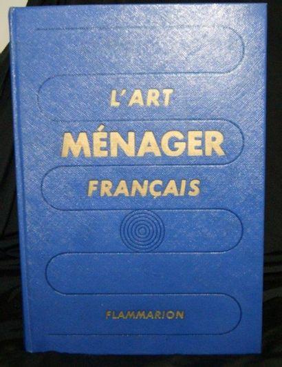 L'Art ménager français. Flamarion, 1952.
