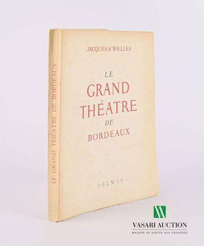 D'WELLES Jacques - Le Grand Théâtre de Bordeaux...