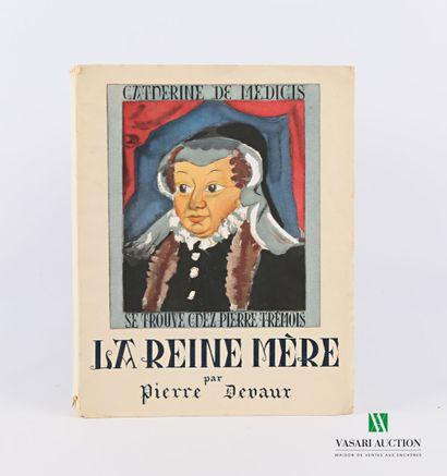 DEVAUX Pierre - La reine mère - Paris Éditions...