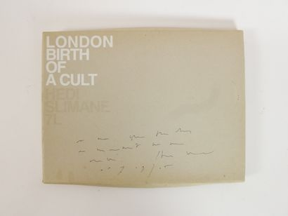 SLIMANE Hedi,  London Birth of a cult, Hedi...