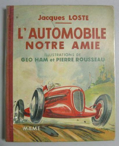 Livre. Jacques LOSTE. L'Automobile notre...