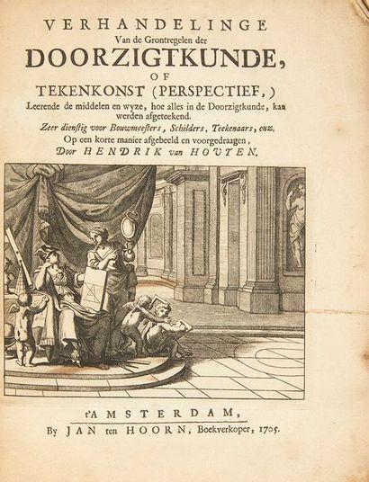 HOUTEN, Hendrik van Verhanderlinge van de Grontregelen der Doorzigtkunde, of Tekenkonst...