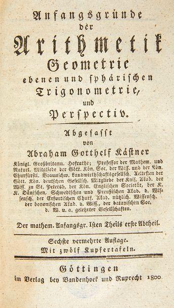 KAESTNER, Abraham Gotthelf Anfangsgründe der Arithmetik, Geometrie, ebenen und sphaerischen...