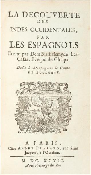 LAS CASAS (Bartolomeo de) La Decouverte des Indes occidentales, par les Espagnols....