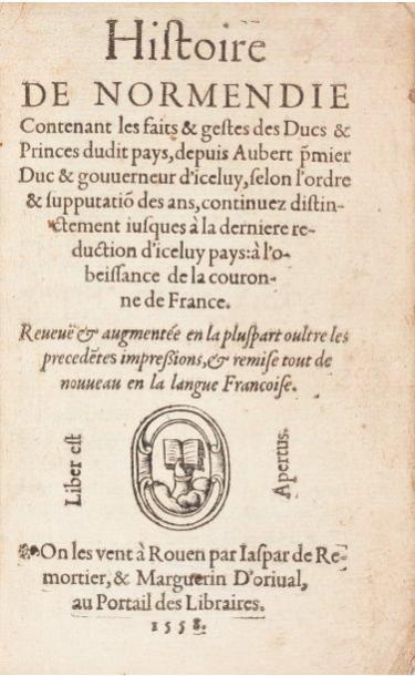 [CHRONIQUES DE NORMANDIE]. Histoire de Normendie contenant les faits & gestes des...