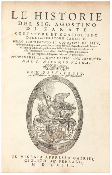 ZARATE (Agustin de) Le Historie dello scoprimento et conquista del Peru, nelle quali...