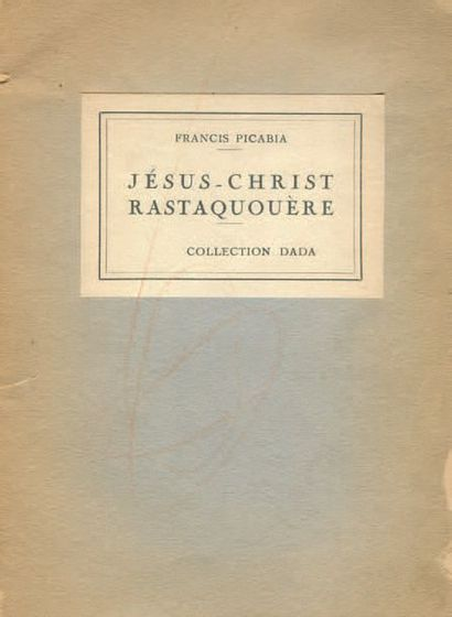 PICABIA, Francis. Rastaqi Jesus Christ. Dada, S.l. Collection (Paris) n.d. (1921)....