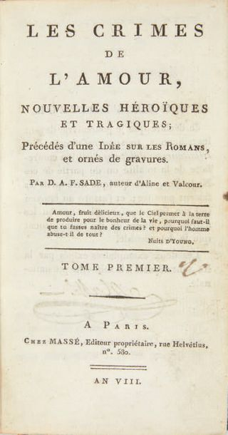 SADE, Marquis de. Les Crimes de l'amour, nouvelles héroïques et tragiques; précédés...