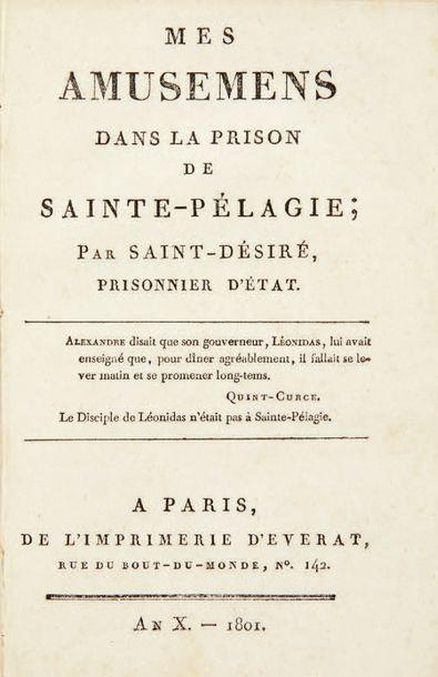 SAINT-DESIRE, Désire T. H. Mes Amusemens dans la prison de Sainte-Pélagie. Paris,...